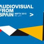Audiovisual from Spain estrena line-up en MIPTV 2015