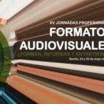 Fundación AVA celebra la XV edición de las Jornadas Profesionales: 'Formatos audiovisuales: ¿Forman, informan y entretienen?'