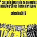 Cinco títulos con producción española, en el 13º Curso de Desarrollo de Proyectos Cinematográficos Iberoamericanos