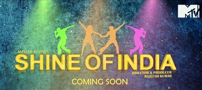 MTV Shine Of India Auditions & Online Registration Details