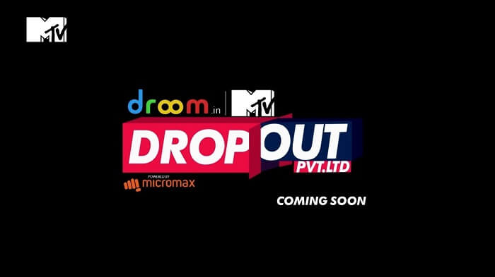 MTV Dropout Pvt Ltd Audition 2017 & Online Registration