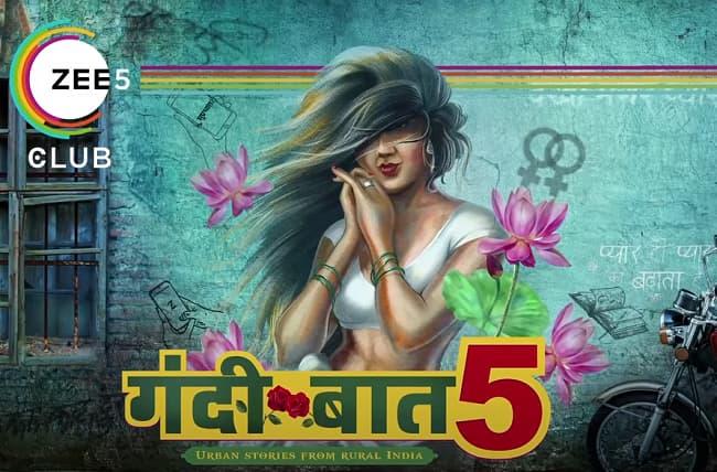 ALT Balaji and Zee5 Gandii Baat 5 Cast, Story, Promo, Where to Watch?