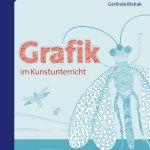 Grafik Im Kunstunterricht Auer Verlag