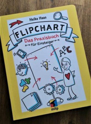 Flipchart: Das Praxisbuch für Einsteiger, Flipchartbuch, Flipchartgestaltung, Flipcharts gestalten, Flipchart Ideen, visualisieren