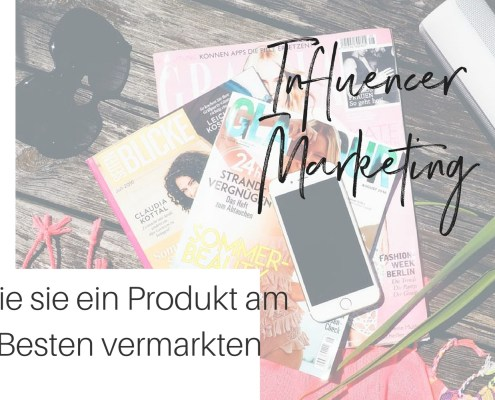 Influencer Marketing Produkt vermarkten