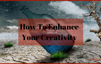 How To Enhance Your Creativity
