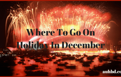 Where To Go On Holiday In December? Have A Look!