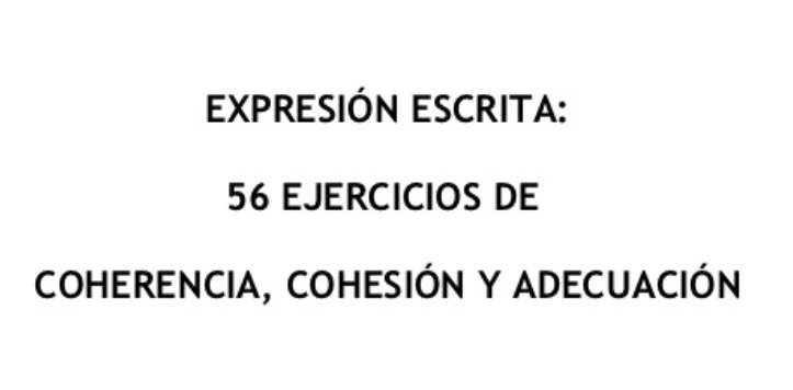 Expresión Escrita 56 Ejercicios De Coherencia Cohesión Y Adecuación Aula Pt