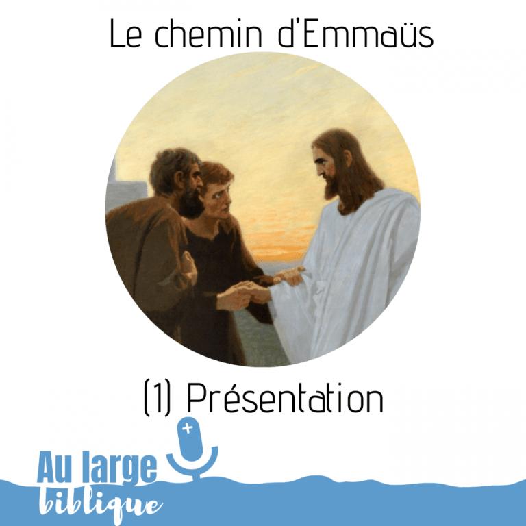 Le chemin d'Emmaüs (1) Présentation