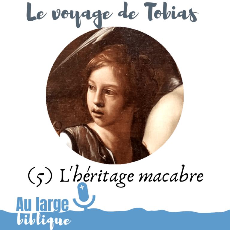 Le voyage de Tobias (podcast) L'héritage macabre