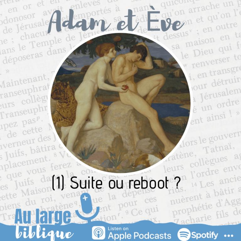 Adam et Eve : à qui la faute ? (1) suite ou reboot ?