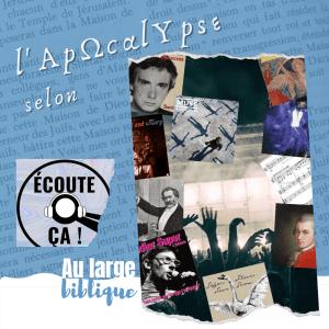 L'Apocalypse : de Mozart à Sardou (Dam / Écoute ça)