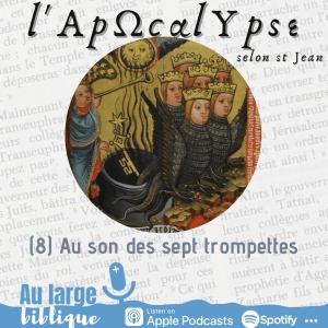 Read more about the article L'Apocalypse (8) Au son des sept trompettes