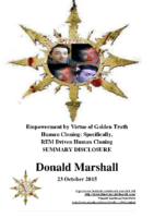 Donald Marshall. Summary Disclosure. Empowerment by Virtue of Golden Truth. Human Cloning. Specifically, REM Driven Human Cloning
