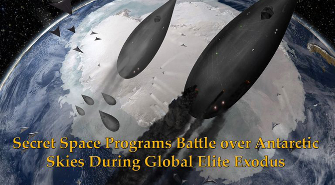 Secret Space Programs Battle over Antarctic Skies During Global Elite Exodus