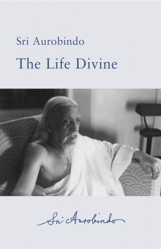 Life Divine free ebook by Sri Aurobindo (pdf, epub, kindle)