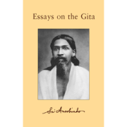 Essays on The Gita by Sri Aurobindo