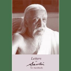 Sri Aurobindo's Letters on Savitri