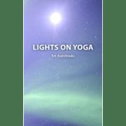 Lights on Yoga by Sri Aurobindo
