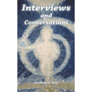 Anilbaran Roy coversations with Sri Aurobindo and the Mother