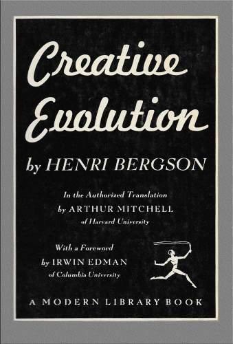 Creative Evolution by Henri Bergson