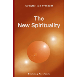 The New Spirituality by Georges van Vrekhem