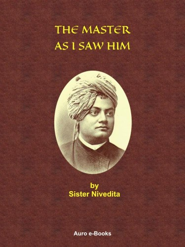 The Master As I Saw Him by Sister Nivedita (free ebook)