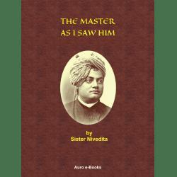 The Master As I Saw Him by Sister Nivedita (free ebook)