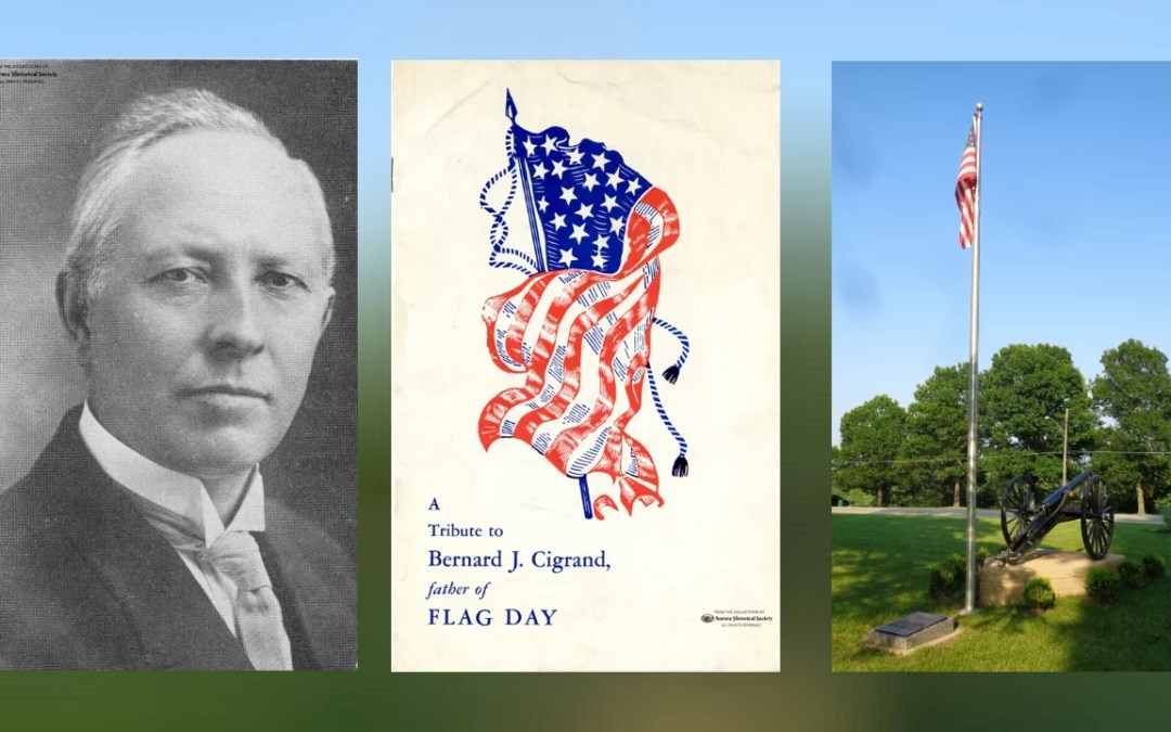June 14, Flag Day and the Local Connection: Dr. Bernard J. Cigrand