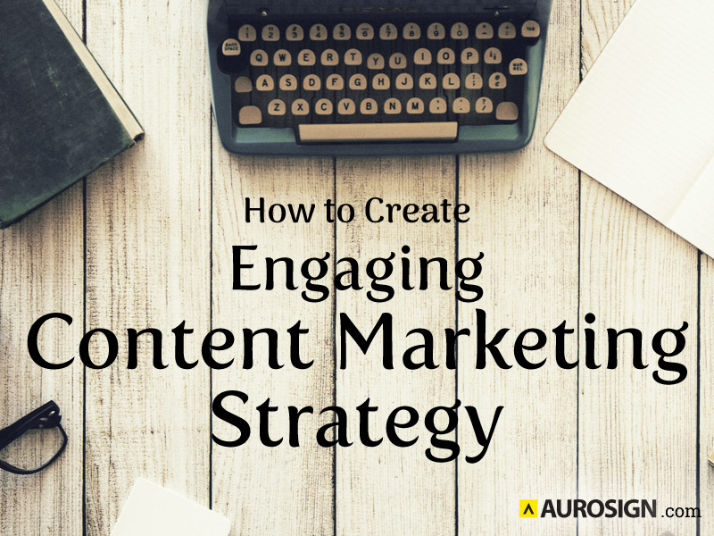 How to Create Engaging Content Marketing Strategy