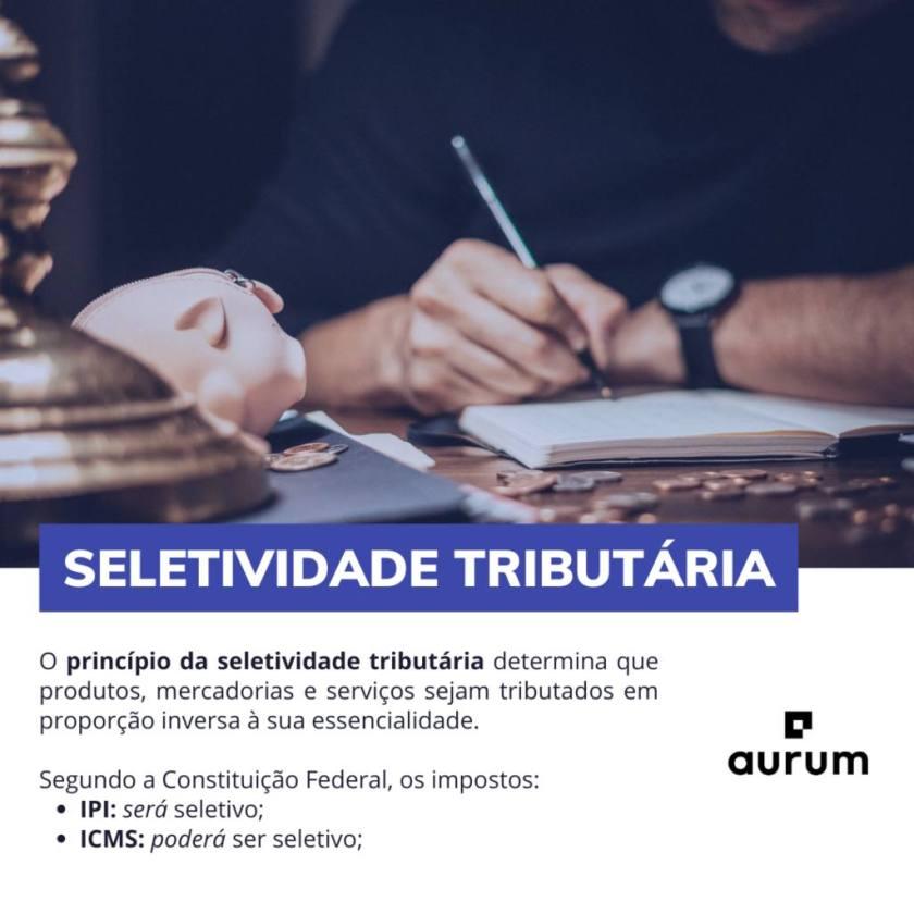Entenda o que é o princípio da seletividade tributária e como ele se aplica.