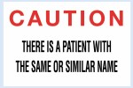 Caution, Patient with same or similar name labels