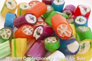 Wanted Confectionery Shops for Sale