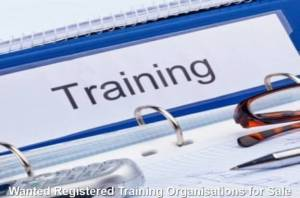 Wanted Registered Training Organisations for Sale