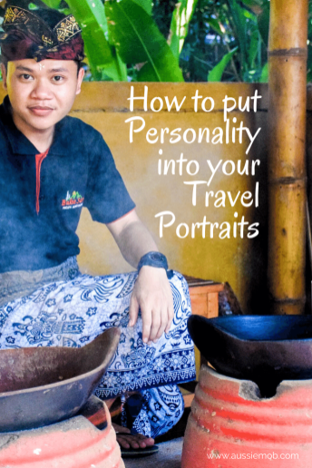 How to put Personality into your Travel Portraits