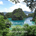 Travelers Tell All: The World's Most Underrated Destinations