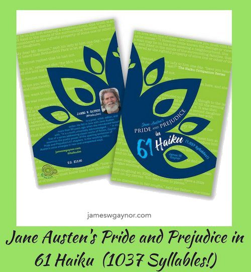 Jane Austen's Pride and Prejudice in 61 Haiku (1,037 Syllables!), a guest post from James Gaynor