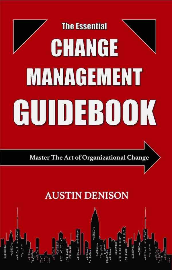 The Essential Change Management Guidebook