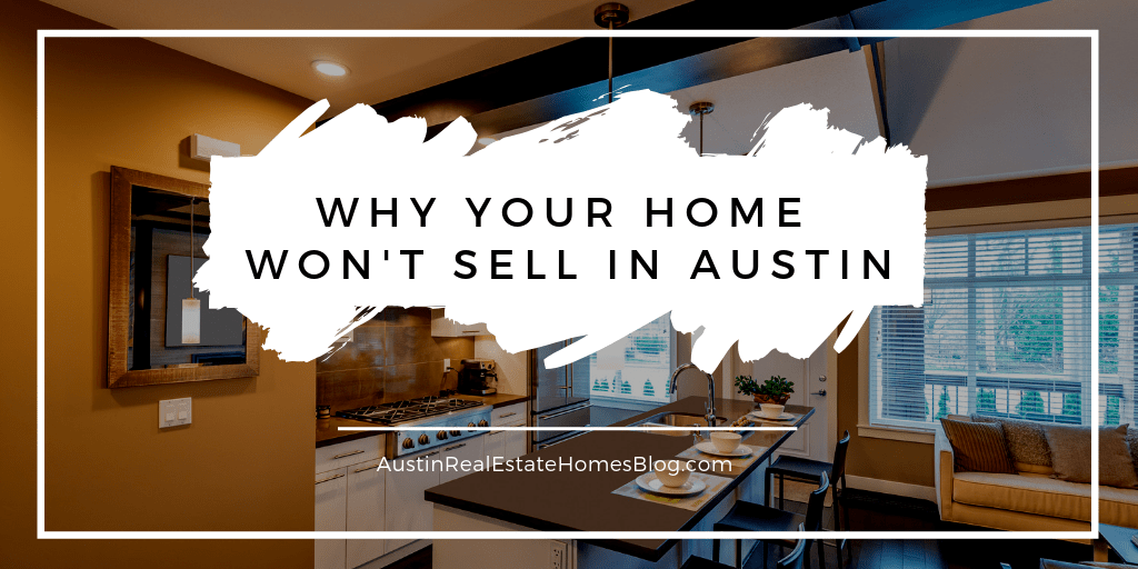 Why Your Home Won't Sell
