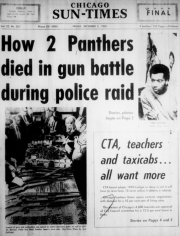 "The Chicago Tribune and Chicago Sun-Times both described the raid as a ""gun battle"" or ""gun fight,"" even though the Panthers never fired a shot at the cops."