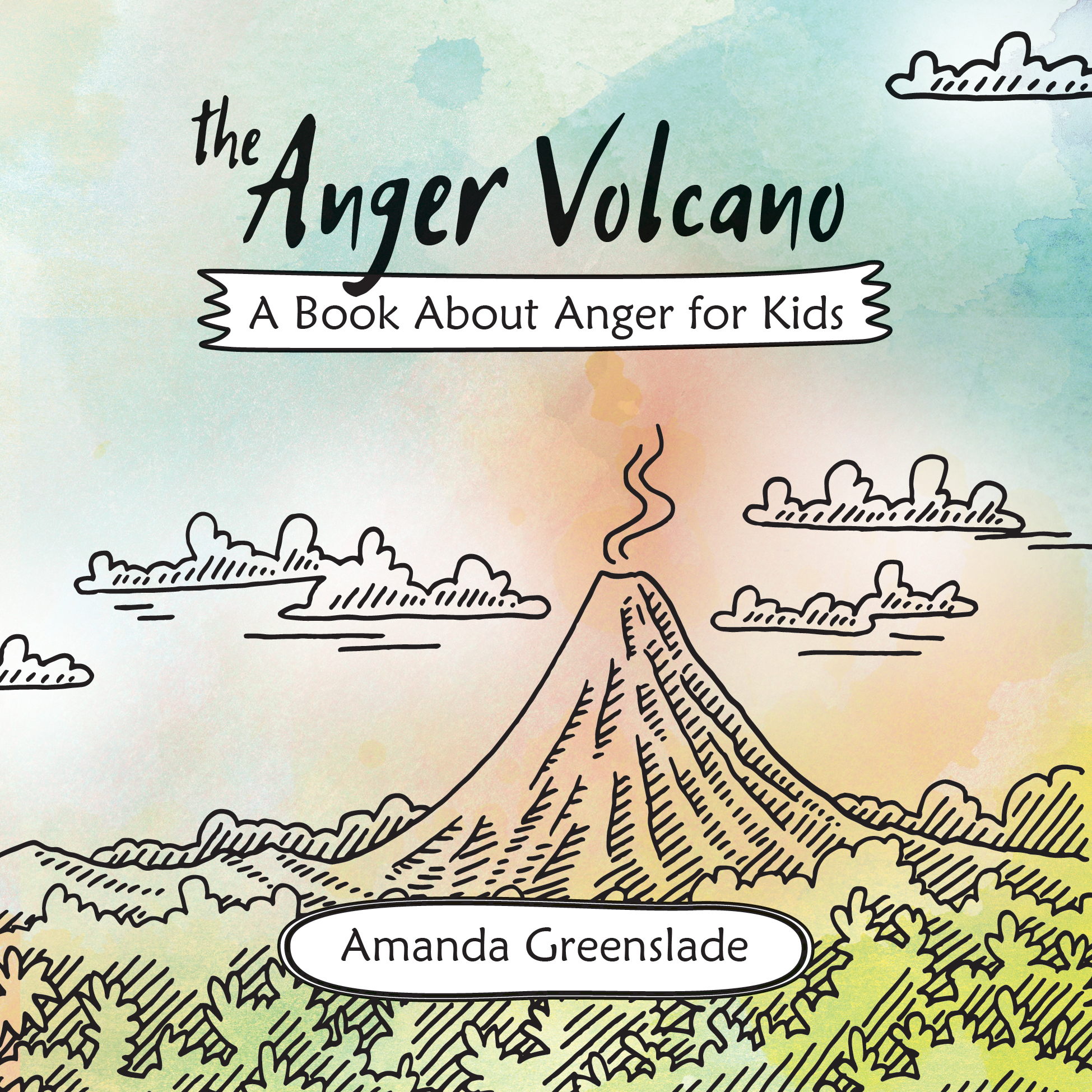 The Anger Volcano A Book About Anger For Kids