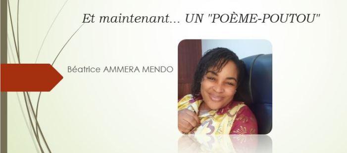 UN «POÈME-POUTOU»  par Béatrice AMMERA MENDO