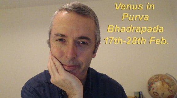 Venus in Purva Bhadrapada Nakshatra 17th-28th February, 2018