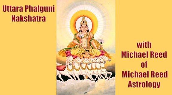Interpreting the Nakshatras Series – Uttara Phalguni Nakshatra 12 of 27