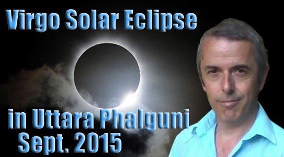 Virgo Solar Eclipse in Uttara Phalguni 13th September, 2015
