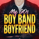 Time Traveling for Popstar Love! It's...My 90s Boy Band Boyfriend