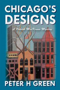 Chicago's Designs, a Patrick MacKenna Mystery