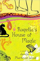 ROGELIA'S HOUSE OF MAGIC