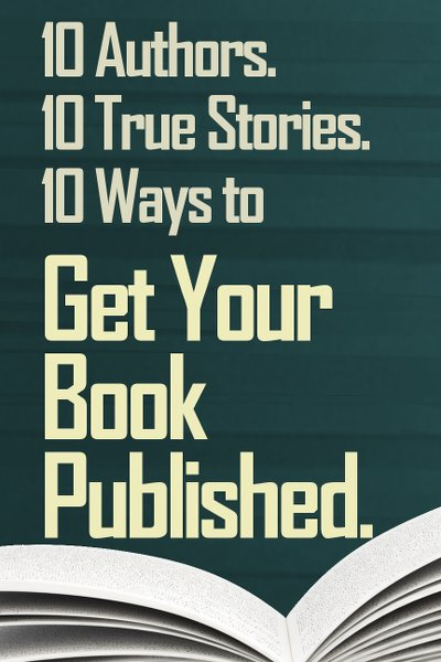 Free eBook: 10 Ways to Get Your Book Published.