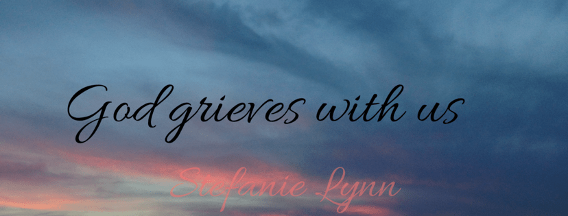 God Grieves With Us
